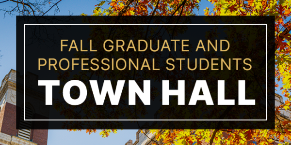 Graduate and Professional students town hall
