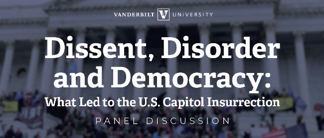Feb 23: Vanderbilt experts on U.S., global politics discuss what led to Jan. 6 insurrection at U.S. Capitol