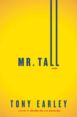 """Mr. Tall"" by Tony Earley (courtesy of Little, Brown)"