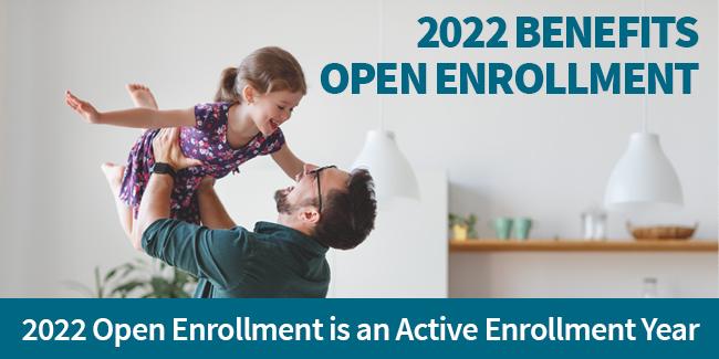 Open Enrollment 2022 is an active enrollment year