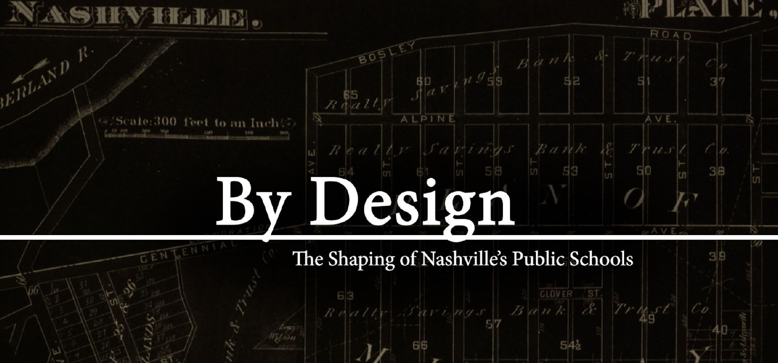 By Design: The Shaping of Nashville's Public Schools