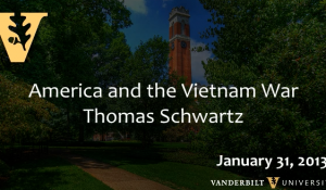 "Thomas A. Schwartz: ""America and the Vietnam War"" (1/31/13)"