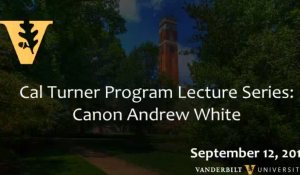 Cal Turner Program Lecture: Canon Andrew White