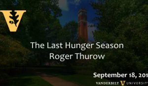 "Roger Thurow ""The Last Hunger Season"""