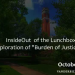 InsideOut of the Lunchbox – Exploration of Burden of Jusitce: 1863