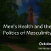 Men's Health and the Politics of Masculinity: Jonathan Metzl