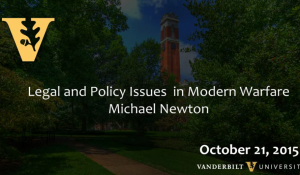 Legal and Policy Issues in Modern Warfare 10.21.15