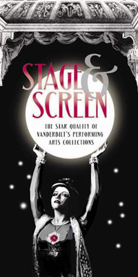"Vanderbilt Libraries' ""Stage and Screen"" exhibit is now on display through June 2013."