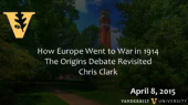 """Video: Chris Clark on """"How Europe Went to War in 1914. The Origins Debate Revisited"""""""