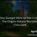 "Video: Chris Clark on ""How Europe Went to War in 1914. The Origins Debate Revisited"""