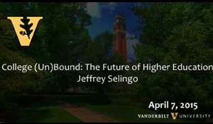 "Video: Jeffery Selingo on ""College (Un)Bound: The Future of Higher Education"""