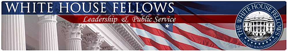 white house fellows essays White house fellows foundation and association is looking for individuals who individuals who have completed their undergraduate degree through their - college, fellowship program, the white house fellows foundation and association, undergraduate, university.