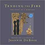 Book cover, Tending the Fire by Jeannie DuBose