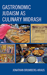 Book cover, Gastronomic Judaism as Culinary Midrash by Jonathan Brumberg-Kraus
