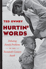 Book cover, Hurtin' Words: Debating Family Problems in the 20th Century South by Ted Ownby