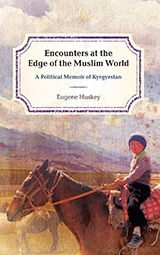 Book cover Encounters at the Edge of the Muslim World by Eugene Huskey
