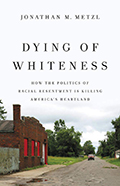 Metzl Dying of Whiteness120