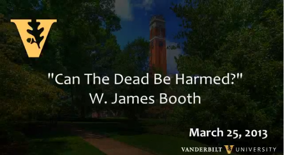 "W. James Booth: ""Can the Dead Be Harmed?"""