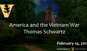 "Thomas A. Schwartz: ""America and the Vietnam War"" (2/14/13)"