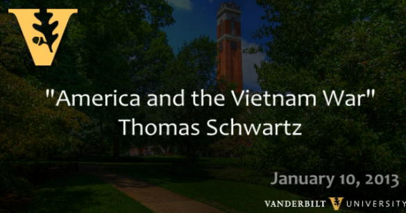 "Thomas A. Schwartz: ""America and the Vietnam War"""