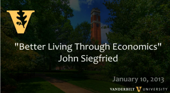 "John Siegfried: ""Better Living Through Economics"""